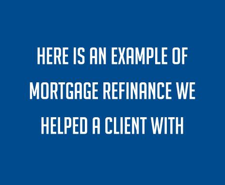 Mortgage Refinance Example | Brampton Mortgage Broker - Rumy Gill